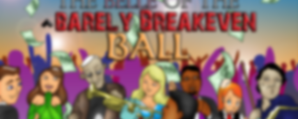 Belle of the Barely Breakeven Ball